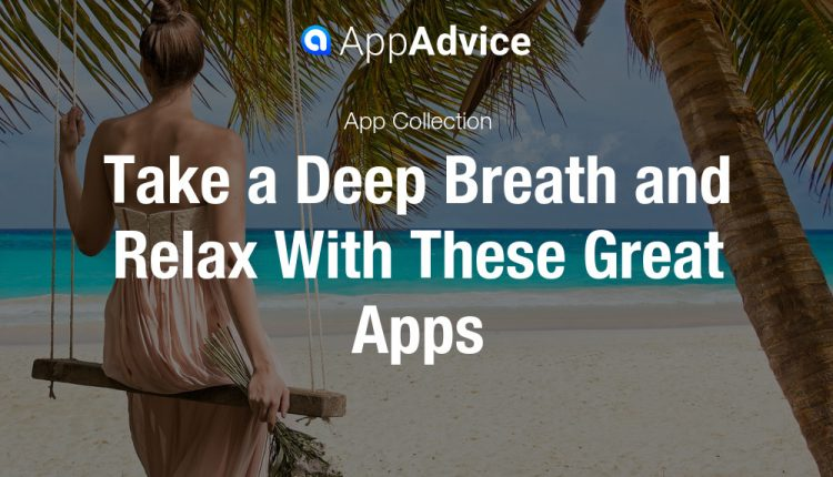 The Best iOS Apps for Relaxation
