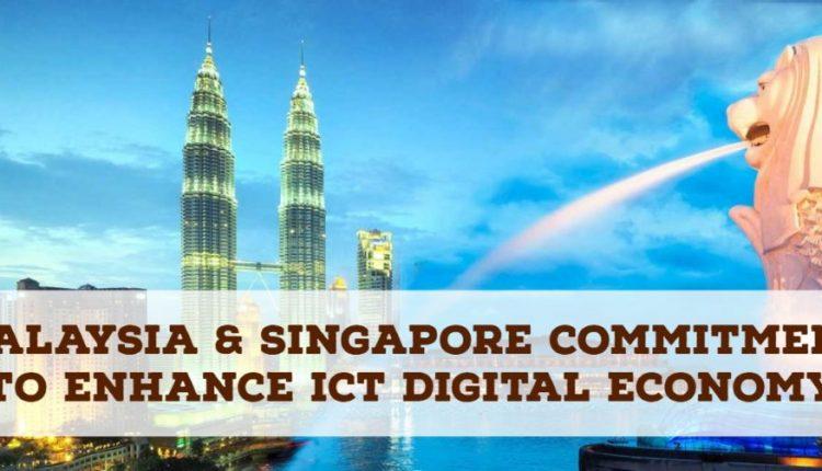 Malaysia & Singapore commitment to enhance ICT digital economy
