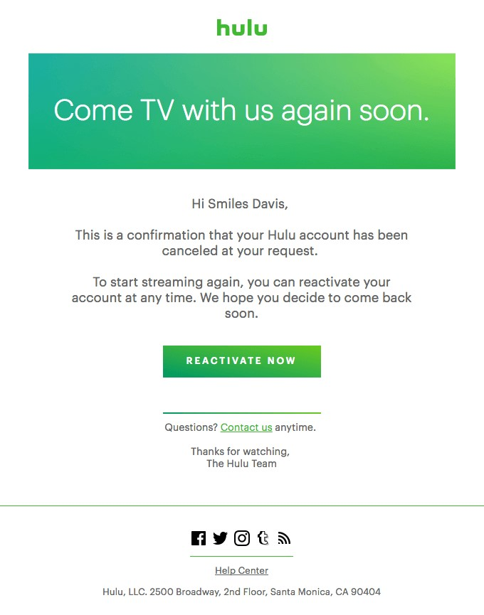 Hulu used this email to confirm that the customer had deactivated their subscription, but also created a bold CTA to ask if they'd like to reactivate the account again.