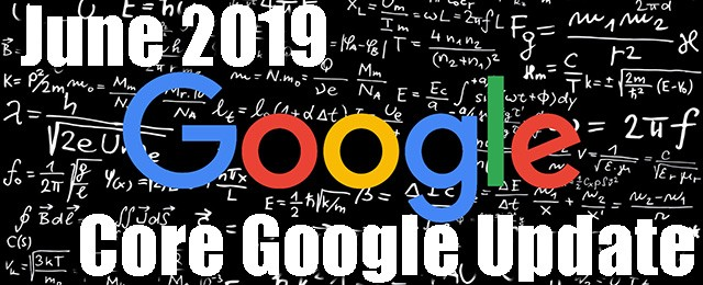 Google June 2019 Core Search Algorithm Update Now Rolling Out