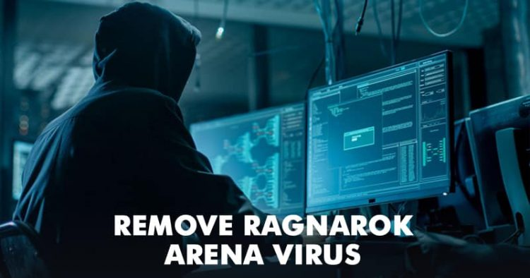 How To Remove Ragnarok Arena Virus From Windows 2019