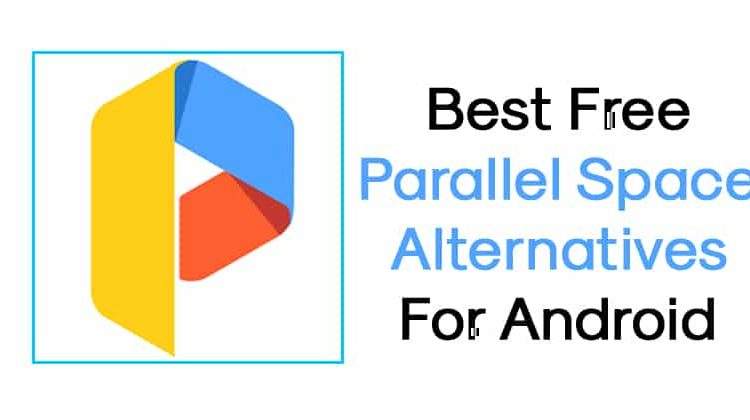 Top 8 Best Parallel Space Alternatives For Android 2019
