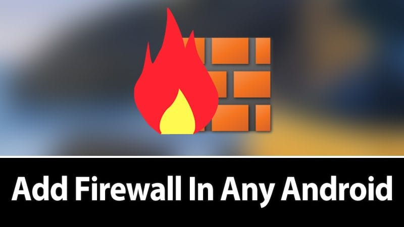 Add Firewall in Any Android device