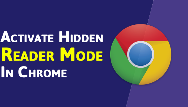 How To Activate Hidden Reader Mode In Chrome Browser?