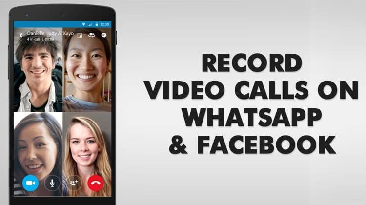 5 Ways to Record Video Calls on WhatsApp and Facebook