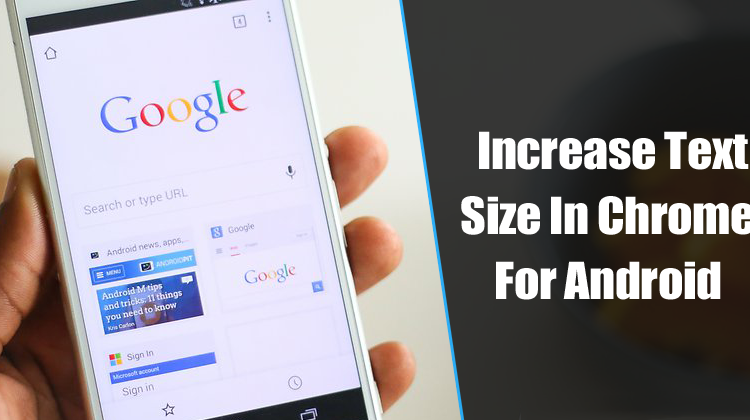 How To Increase Text Size In Chrome For Android