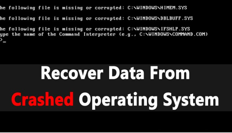 How To Recover Data From Crashed Operating System