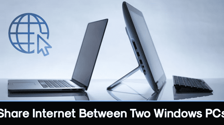 How to Share Your Internet Connection Between Two Windows PCs