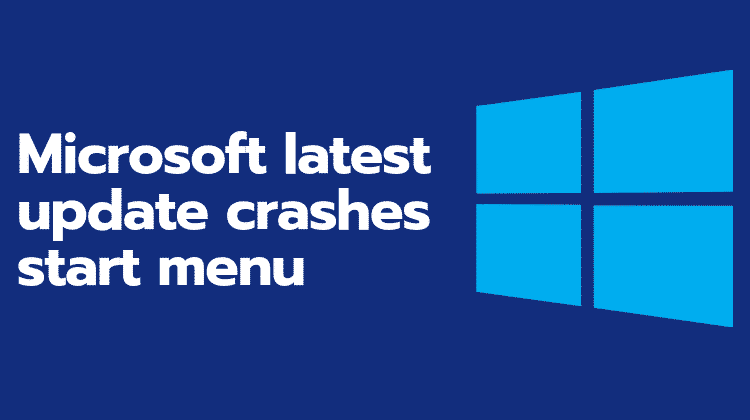 Microsoft releases a patch, ends up breaking the Start menu