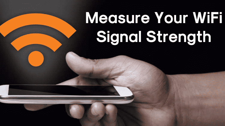 How To Measure Your WiFi Signal Strength
