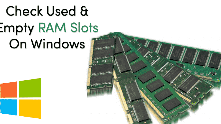 How To Check Used and Empty RAM Slots on Windows 10