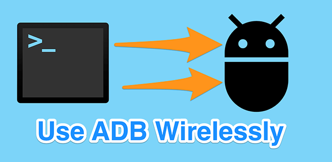 How To Use ADB Wirelessly On Your Android