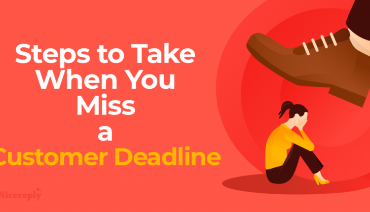 Steps to Take When You Miss a Customer Deadline
