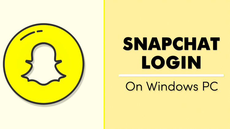Snapchat Login On PC with Windows and MAC