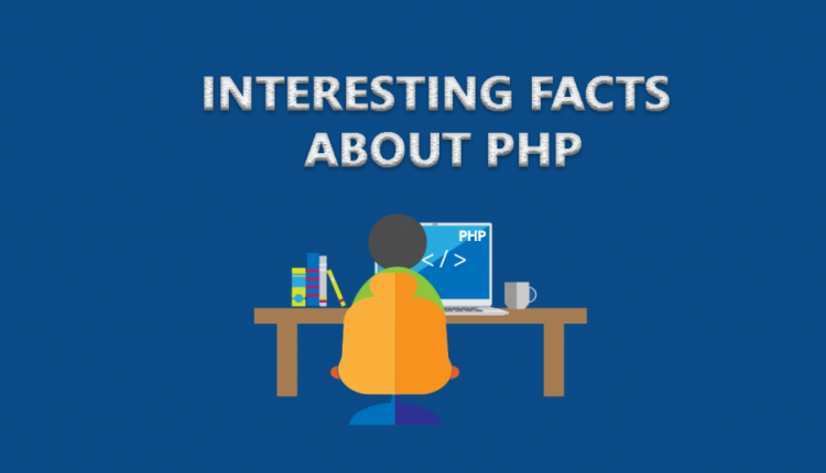 20 Interesting facts about PHP every developer should know