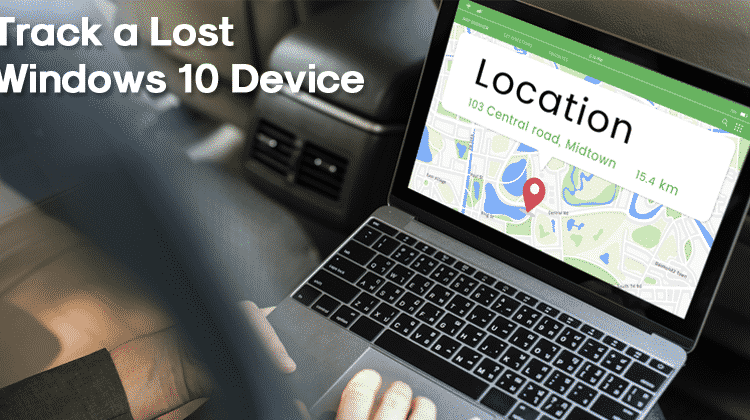 How To Find Your Lost or Stolen Windows 10 Devices