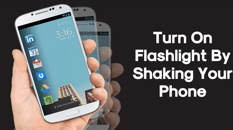 How To Turn On Flashlight By Shaking Your Phone