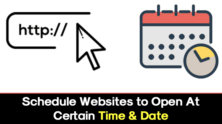 How to Schedule Websites to Open at Certain Time and Date