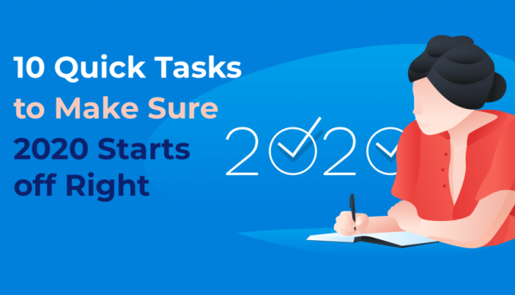 10 Quick Work Tasks to Make Sure 2020 Starts off Right