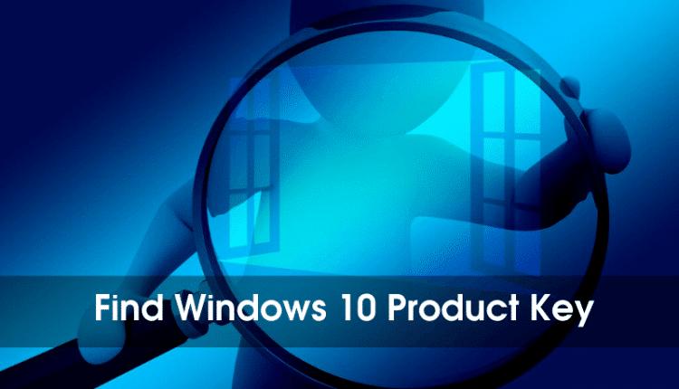 3 Ways Find Windows 10 Product Key