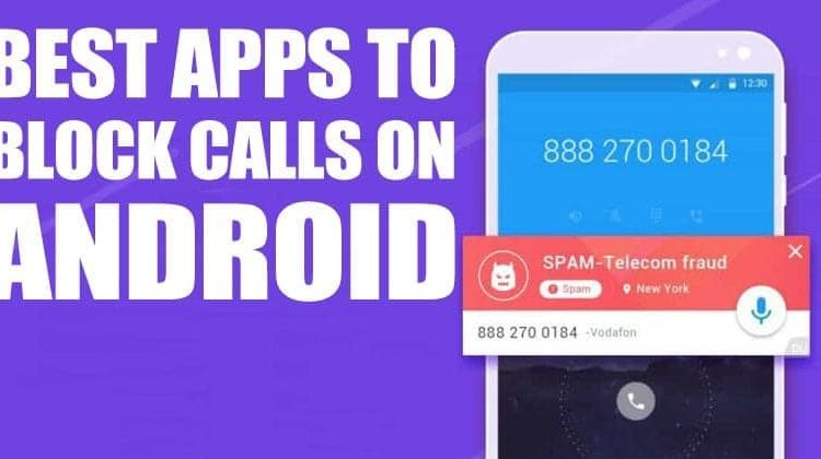 Top 20 Best Apps To Block Calls On Android 2019