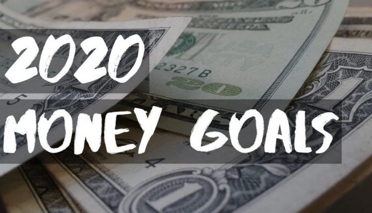 3 simple ways that to fulfill your 2020 money goals