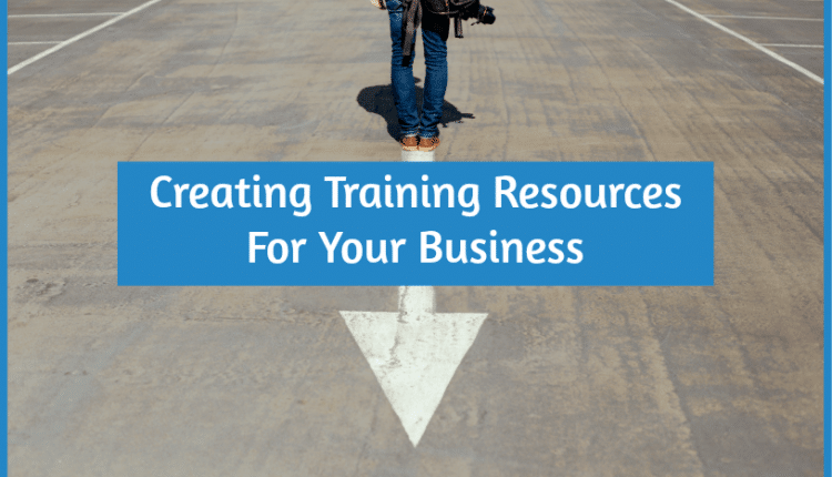 Creating Training Resources For Your Business