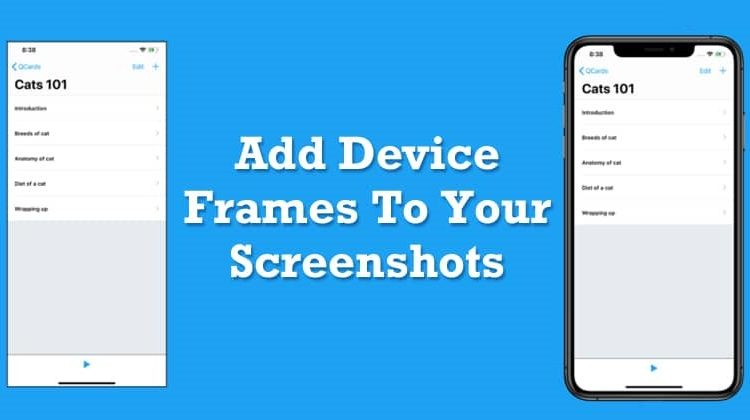 How To Add Device Frames To Your Screenshots