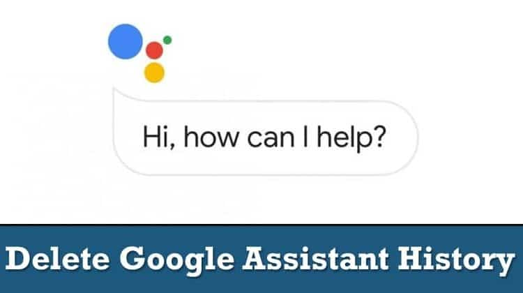 How to Delete Google Assistant History On Android