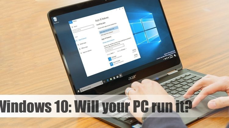 How to Make Sure Your Computer Can Run Windows 10