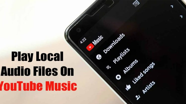 How To Play Local Audio Files On YouTube Music On Android