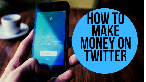4 Methods To Make Money on Twitter