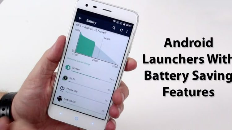 5 Best Android Launchers With Battery Saving Features
