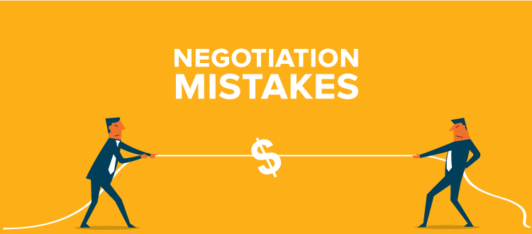 7 Common Negotiation Mistakes to Avoid at all Costs