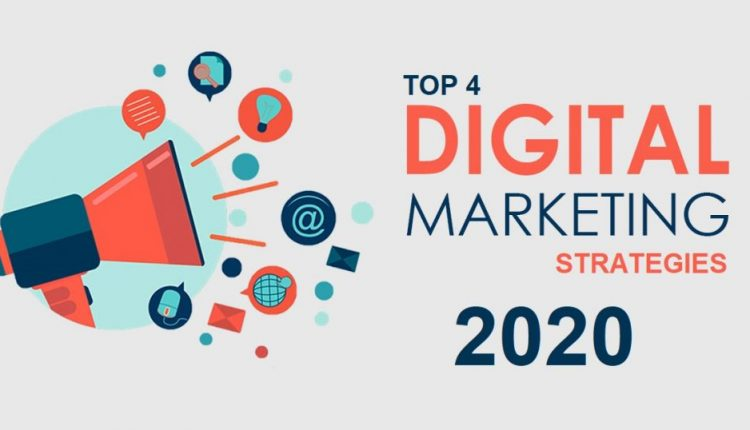 Top 4 Digital Marketing Strategies in 2020