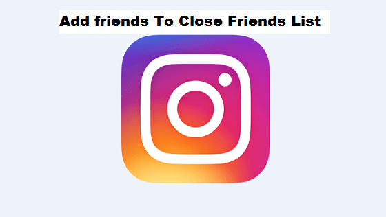 How to add Instagram close friends