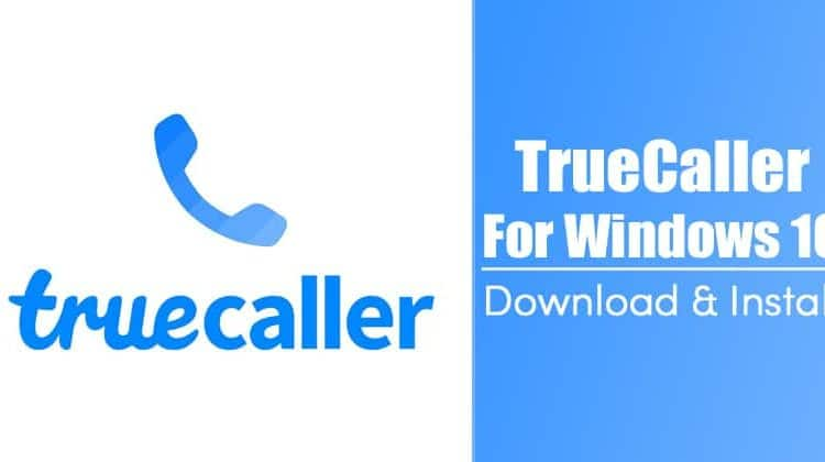 TrueCaller For PC: How To Download and Install on Windows 10