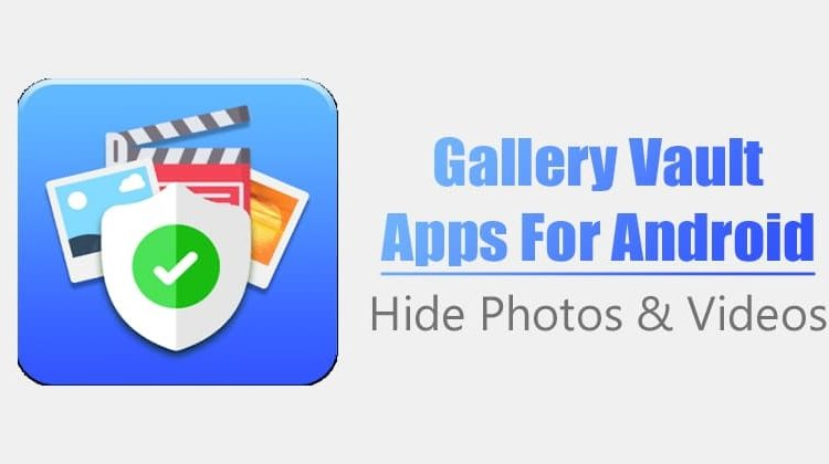 10 Best Gallery Vault Apps For Android in 2020