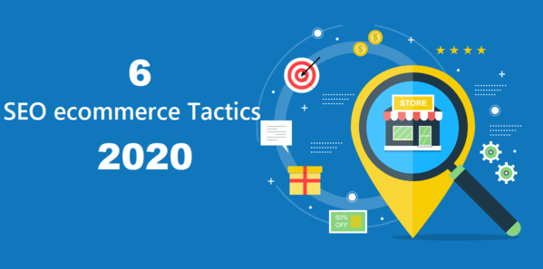 6 SEO Tactics For Ecommerce in 2020