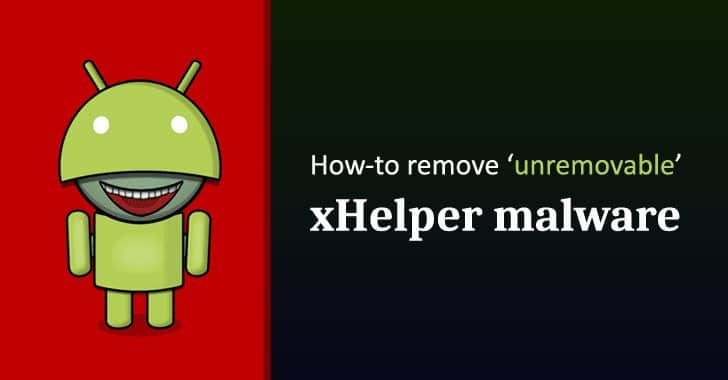 How xHelper Android Malware Re-Installs Even After Factory Reset