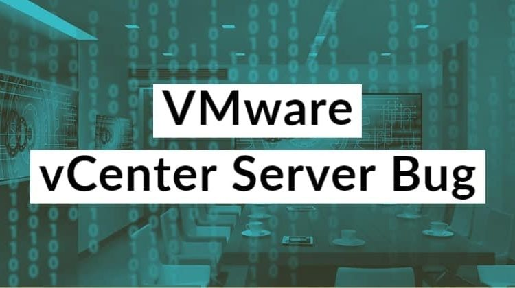 Critical Security Vulnerability Patched By VMware