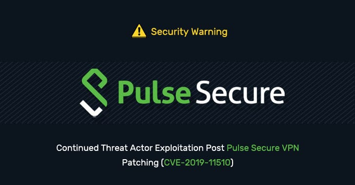 CISA Warns Patched Pulse Secure VPNs Could Still Expose Organizations to Hackers