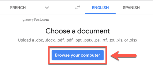 The Browse your computer button on the Google Translate website
