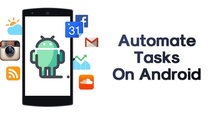 How to Smartly Automate Any Tasks on Android