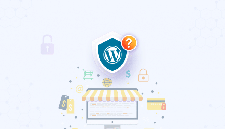 Is WordPress Secure for eCommerce Websites?