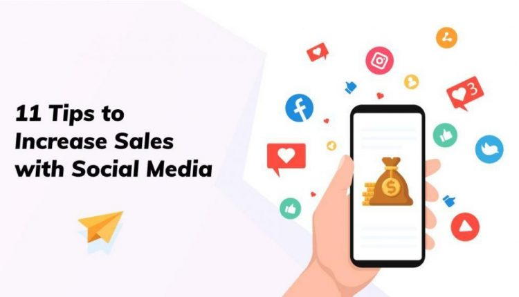 11 Tips to Increase Sales with Social Media
