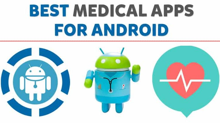 15 Best Medical Apps For Android in 2020