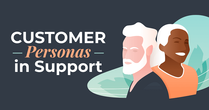 5 Ways to Use Customer Personas in Your Support Strategy