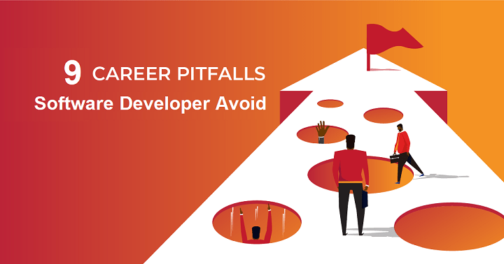 9 career pitfalls every software developer should avoid