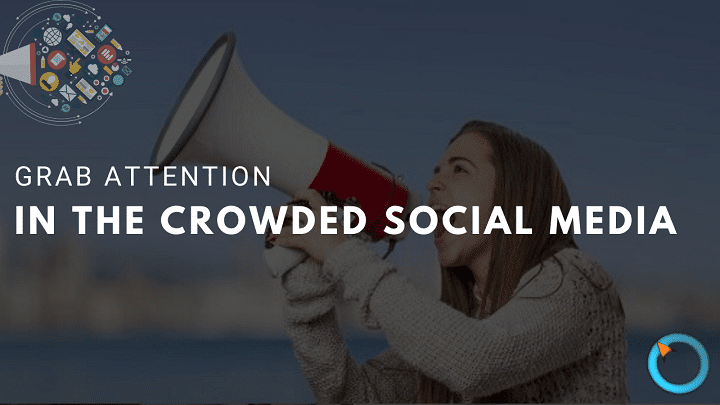 How to Grab Attention in the Crowded Social Media